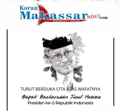 Koran Makassar Berduka Atas Wafatnya Presiden RI ke 3, BJ Habibie